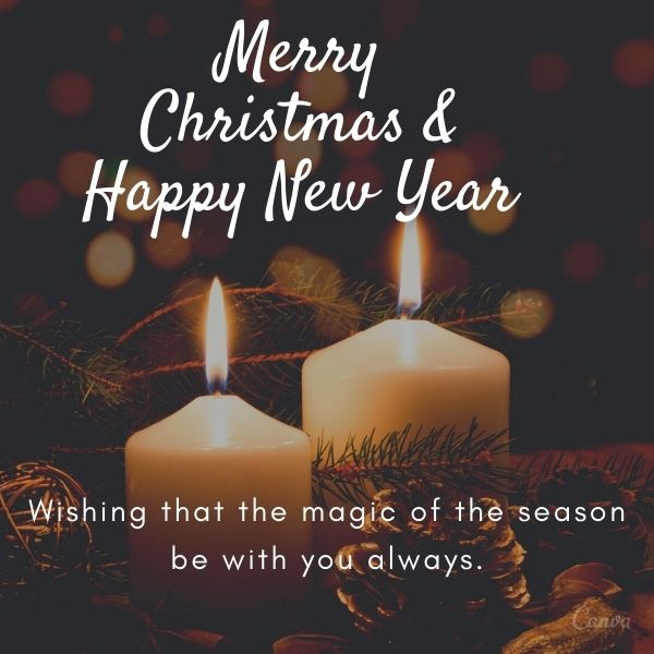 Merry Christmas & Happy New Year. Wishing that the magic of the season be with you always.