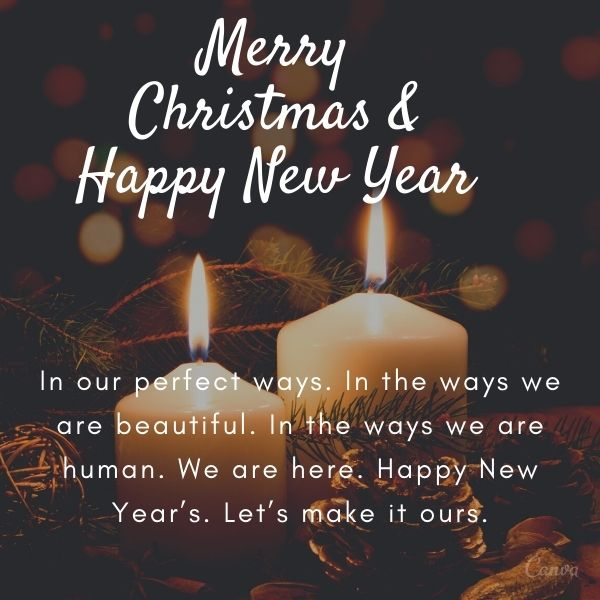 In our perfect ways. In the ways we are beautiful. In the ways we are human. We are here. Happy New Year's. Let's make it ours.