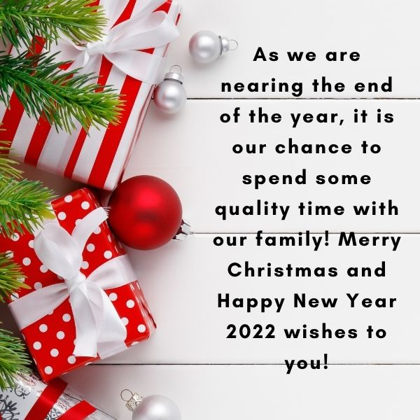 As we are nearing the end of the year, it is our chance to spend some quality time with our family! Merry Christmas and Happy New Year 2022 wishes to you!