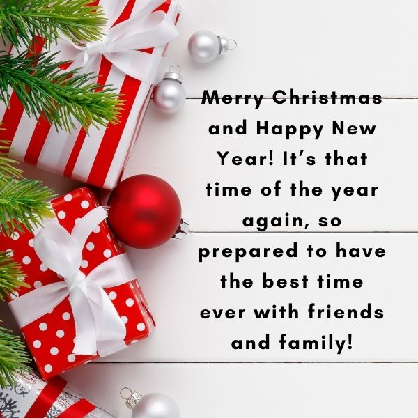 Merry Christmas and Happy New Year! It's that time of the year again, so prepared to have the best time ever with friends and family!